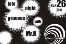 Late night grooves with Mr.K στο Moonwalk Τρίτη 26 Ιανουαρίου