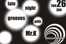 Late night grooves with Mr.K στο Moonwalk Τρίτη 26 Ιανουαρίου
